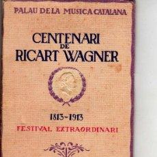 Catálogos de Música: PROGRAMA DEL PALAU DE LA MUSICA CATALANA -CENTENARI DE RICART WAGNER-1813-1913. Lote 20565389