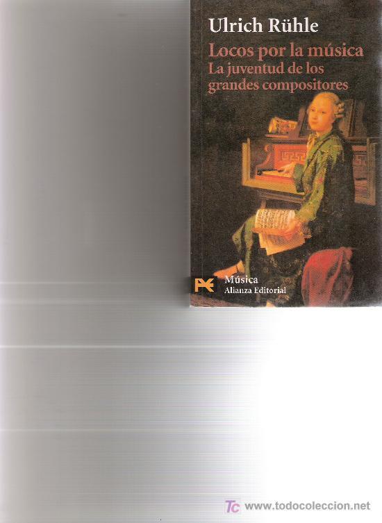 LOCOS POR LA MUSICA - ULRICH RUHLE (Música - Catálogos de Música, Libros y Cancioneros)