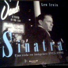 Catálogos de Música: SINATRA. UNA VIDA EN IMAGENES 1915-1998. POR LEW IRWIN. EDICIONES B, 1998. 1ª EDICION. TAPA DURA.. Lote 17062782