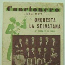 Catálogos de Música: CANCIONERO JAZZ-HOT - ORQUESTA LA SELVATANA DE CASSA DE LA SELVA. Lote 36878788