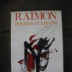 Catalogues de Musique: RAIMON - POEMAS I CANÇONS . COL·LECCIO CINC D´OROS . ARIEL 1ª ED. 1974. DIBUIX DE TAPIES A LA PORTAD. Lote 230251875