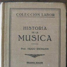 Catálogos de Música: HISTORIA DE LA MUSICA . PROF. HUGO RIEMANN. EDITORIAL LABOR 1943. Lote 145578380
