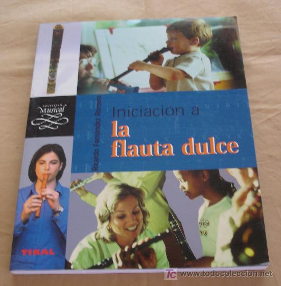 INICIACION A LA FLAUTA DULCE - RICARDO FERNANDEZ ROMERO - COLECCION MUSICAL. (Música - Catálogos de Música, Libros y Cancioneros)