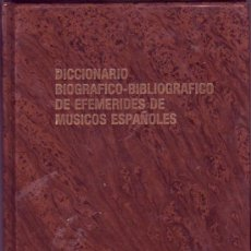 Catálogos de Música: DICCIONARIO BIOGRÁFICO-BIBLIOGRÁFICO DE EFEMÉRIDES DE MÚSICOS ESPAÑOLES XX. BALTASAR SALDONI,. Lote 27109985