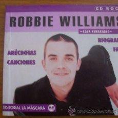 Catálogos de Música: ROBBIE WILLIAMS, POR LOLA FERNÁNDEZ - EDICIONES LA MASCARA - ESPAÑA - 2000. Lote 22651039