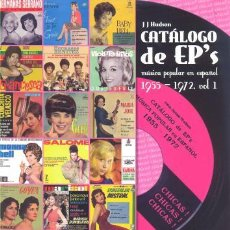 Catálogos de Música: CATALOGO DE EP 'S MUSICA POP Y ROCK EN ESPAÑOL 1955 - 1972 - VOLUMEN 1 CHICAS GELU CONCHITA VELASCO. Lote 53563944