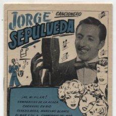 Catálogos de Música: JORGE SEPÚLVEDA. CANCIONERO (18 PP.) EDICIONES BISTAGNE.. Lote 24941199