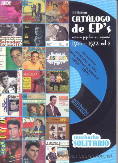 CATALOGO DE EP 'S MUSICA POP Y ROCK EN ESPAÑOL 1955 - 1972 - VOLUMEN 2 CHICOS KURT SAVOY LUIS GARDEY (Música - Catálogos de Música, Libros y Cancioneros)