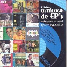 Catálogos de Música: CATALOGO DE EP 'S MUSICA POP Y ROCK EN ESPAÑOL 1955 - 1972 - VOLUMEN 2 CHICOS KURT SAVOY LUIS GARDEY. Lote 47580823