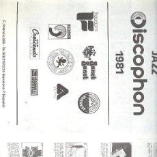 Catálogos de Música: CATÁLOGO GENERAL JAZZ DISCOPHON 1981. Lote 25855463