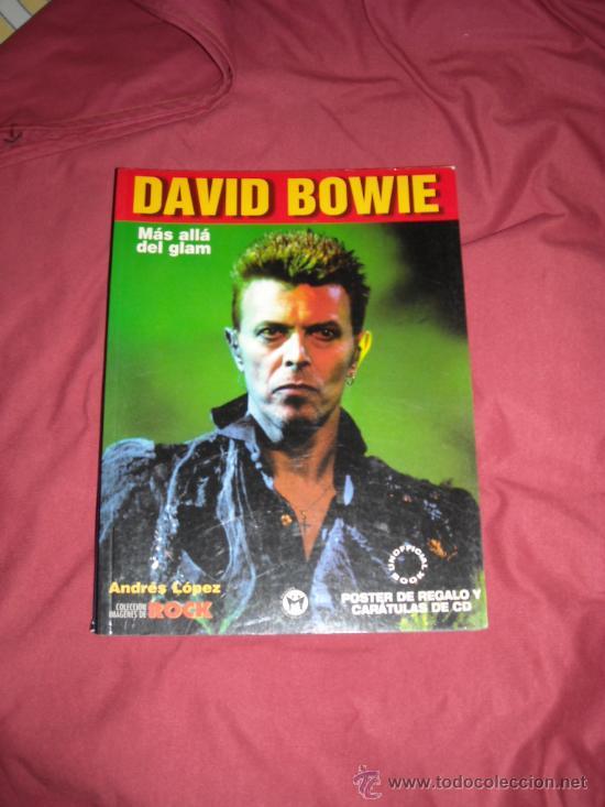 DAVID BOWIE MAS ALLA DEL GLAM LIBRO ANDRES LOPEZ CON POSTER Y CARATULAS DE CD (Música - Catálogos de Música, Libros y Cancioneros)