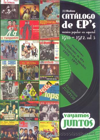 CATALOGO DE EP 'S MUSICA POP Y ROCK EN ESPAÑOL 1955 - 1972 - VOLUMEN 3 LOS CHEYENNES TEEN TOPS (Música - Catálogos de Música, Libros y Cancioneros)