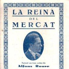 Catálogos de Música: FOLLETO ARGUMENTO Y CANTABLES LA REINA DEL MERCAT -SAINET ALFONS ROURE MUSICA RAFAEL POU . Lote 27652637