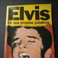 Catálogos de Música: LIBRO ELVIS PRESLEY EN SUS PROPIAS PALABRAS. POR MICK FARREN. ED. EDISA 1988.. Lote 32779418