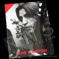Catálogos de Música: LIBRO LUIS PASTOR - BIOGRAFÍA FOTOS CANTAUTOR ESPAÑOL MÚSICA DISCOGRAFÍA ENTREVISTA -LOS AUTORES. Lote 28385373