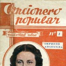 Catálogos de Música: IMPERIO ARGENTINA, CANCIONERO POPULAR Nº 1, BARCELONA, ED. ALAS, S. F. (H. 1933). Lote 31228611