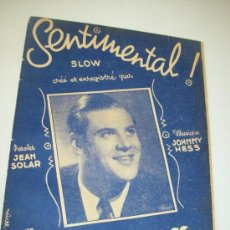 Catálogos de Música: SENTIMENTAL! SLOW, CRÉÉ ET ENREGISTRÉ PAR JOHNNY HESS--COPYRIGHT MCMXLII-SOCIÉTÉ D´EDITIONS -. Lote 31844151