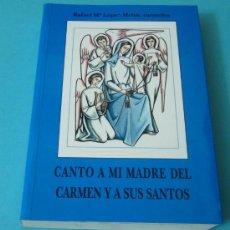 Catálogos de Música: CANTO A MI MADRE DEL CARMEN Y A SUS SANTOS. RAFAEL Mª LÓPEZ-MELÚS, CARMELITA. Lote 32090572