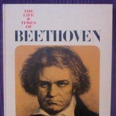 Catálogos de Música: BEETHOVEN - THE LIFE & TIMES OF BEETHOVEN - CURTIS BOOKS, NUEVA YORK - 1967 - EXCELENTE ESTADO. Lote 32245959