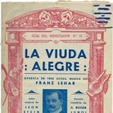Catálogos de Música: 3623 - GUIA DEL ESPECTADOR Nº 15 - LA VIUDA ALEGRE – MAESTRO FRANZ LEHAR – OPERETA EN TRES ACTOS . Lote 32502023