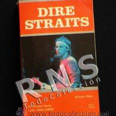 Catálogos de Música: DIRE STRAITS - BIOGRAFÍA DE GRUPO ROCK BRITÁNICO MARK KNOPFLER MÚSICA JÚCAR ÁLVARO FEITO FOTOS LIBRO. Lote 32558072