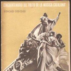 Catálogos de Música - CIENCUENTENARIO * PALAU MUSICA CATALANA * 1908 -1958 - 32869238