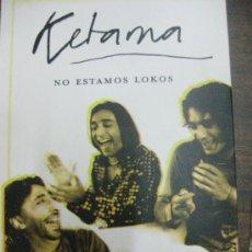 Catálogos de Música: KETAMA . BIOGRAFIA Y CANCIONERO. NO ESTAMOS LOCOS. JUAN BOSCO. ED. MARTINEZ ROCA 2004 1ª EDICION. Lote 194523797
