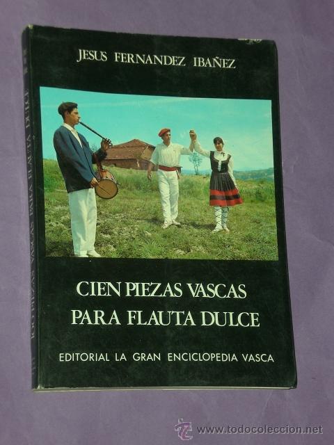 CIEN PIEZAS VASCAS PARA FLAUTA DULCE. (Música - Catálogos de Música, Libros y Cancioneros)