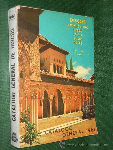 DISCOS CATALOGO GENERAL 1961 - LA VOZ DE SU AMO ODEON CAPITOL REGAL PATHE (Música - Catálogos de Música, Libros y Cancioneros)