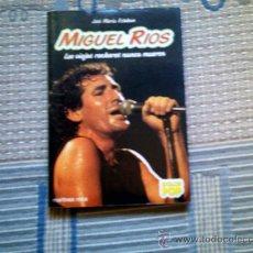 Catálogos de Música: MIGUEL RIOS. LOS VIEJOS ROCKEROS NUNCA MUEREN, DE JOSE MARIA ESTEBAN (MARTINEZ ROCA). Lote 33397676