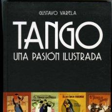 Catálogos de Música: GUSTAVO VARELA, TANGO. UNA PASIÓN ILUSTRADA. BUENOS AIRES, EDICIONES LEA, 2010. 88 PAGS. 28X20 CMS.. Lote 33451232