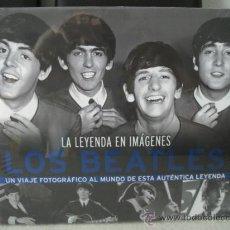 Catálogos de Música: LIBRO DE FOTOGRAFIAS DE LOS BEATLES, LA LEYENDA EN IMAGENES, TAPA DURA, NUEVO. Lote 37082657