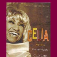 Catálogos de Música: CELIA CRUZ. MI VIDA. UNA AUTOBIOGRAFÍA - EDICIONES B - 1ª EDICIÓN 233 PÁGINAS. Lote 33833010