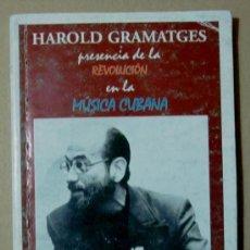 Catálogos de Música: PRESENCIA DE LA REVOLUCIÓN EN LA MÚSICA CUBANA - HAROLD GRAMATGES. Lote 34240033