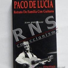 Catálogos de Música: BIOGRAFÍA PACO DE LUCÍA RETRATO DE FAMILIA CON GUITARRA - LIBRO ANDALUZ MÚSICA FLAMENCO FOTOS TÉLLEZ. Lote 46214444