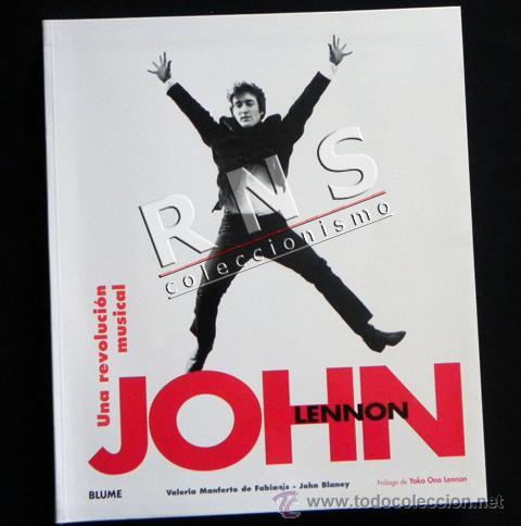 JOHN LENNON UNA REVOLUCIÓN MUSICAL LIBRO MÚSICA FOTOS LOS THE BEATLES - ROCK AÑOS 60 70 ÍDOLO BLUME (Música - Catálogos de Música, Libros y Cancioneros)