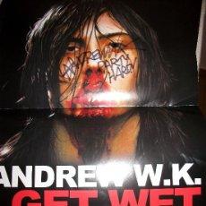 Catálogos de Música: ANDREW WK – I GET WET – POSTER FIRMADO – 10TH ANNIVERSARY SPECIAL EDITION – SIGNED. Lote 34754990