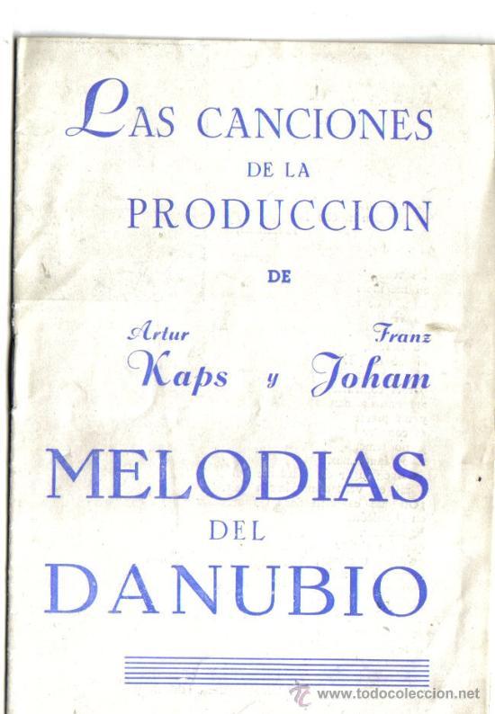CANCIONERO DE, MELODIAS DEL DANUBIO, PRIMERA OBRA DE LOS AUSTRIACOS, FRANKZ JOHAM ,ARTUR KAPS (Música - Catálogos de Música, Libros y Cancioneros)
