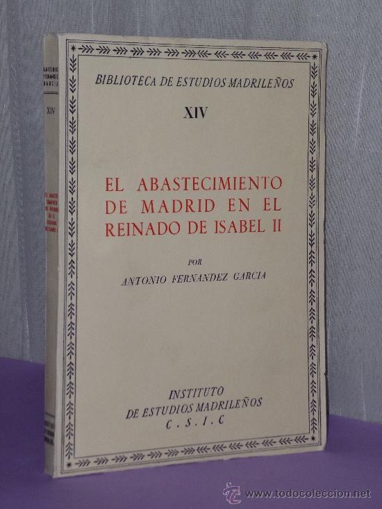 EL ABASTECIMIENTO DE MADRID EN EL REINADO DE ISABEL II. (Música - Catálogos de Música, Libros y Cancioneros)