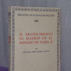 Catálogos de Música: EL ABASTECIMIENTO DE MADRID EN EL REINADO DE ISABEL II.. Lote 35354848