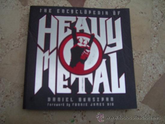 THE ENCYCLOPEDIA OF HEAVY METAL. DANIEL BUHSZPAN (Música - Catálogos de Música, Libros y Cancioneros)