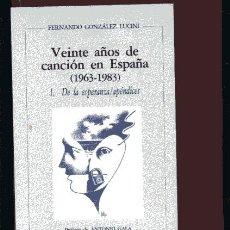 Catálogos de Música - GONZALEZ LUCINI VEINTE AÑOS DE CANCION EN ESPAÑA 1963-1983 completo 4 tomos - 35880253
