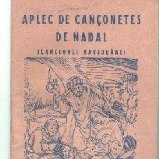 Catálogos de Música: INTERESANTE LIBRITO EN CATALAN - APLEC DE CONÇONETES DE NALA CANCIONES NAVIDEÑAS 1944 1ª EDICIÓN. Lote 36044036
