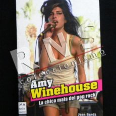 Catálogos de Música: AMY WINEHOUSE LA CHICA MALA DEL POP ROCK - LIBRO JOAN SARDÁ BIOGRAFÍA FOTOS CANTANTE BRITÁNICA ÍDOLO. Lote 37063746