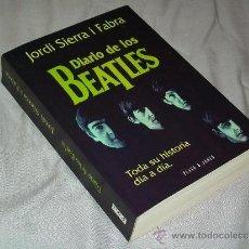 Catálogos de Música: THE BEATLES DIARIO DE LOS - TODA SU HISTORIA DIA A DIA - JORDI SIERRA I FABRA - LIBRO PLAZA & JANES. Lote 37205004