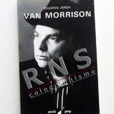 Catálogos de Música: VAN MORRISON - BIOGRAFÍA CANTANTE BRITÁNICO ROCK BLUES EDUARDO JORDÁ MÚSICA FOTOS LIBRO CÁTEDRA. Lote 37291497
