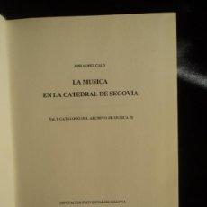 Catálogos de Música: LA MUSICA EN LA CATEDRAL DE SEGOVIA. LOPEZ CALO. DIPUTACION PROVINCIAL. 1988 488 PAG. Lote 37471832