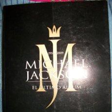 Catálogos de Música: LIBRO MICHAEL JACKSON - EL ÚLTIMO ÁLBUM - EDICIONES TIMEO - 1958 - 2009 - 140 PAGINAS A TODO COLOR. Lote 37896798