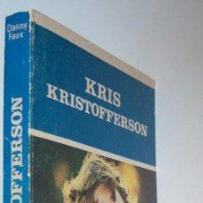 Catálogos de Música: KRIS KRISTOFFERSON, POR DANNY FAUX. BIOGRAFÍA, LETRAS DE CANCIONES, COMPOSICIONES, FOTOGRAFÍAS .... Lote 38161307