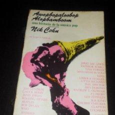 Catálogos de Música: AWOPBOPALOOBOP ALOPBAMBOOM. UNA HISTORIA DE LA MUSICA POP. NIK COHN. EDITORIAL NOSTROMO. 1973. Lote 38187417